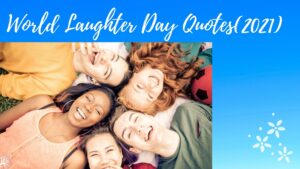 World Laughter Day Quotes(2021)