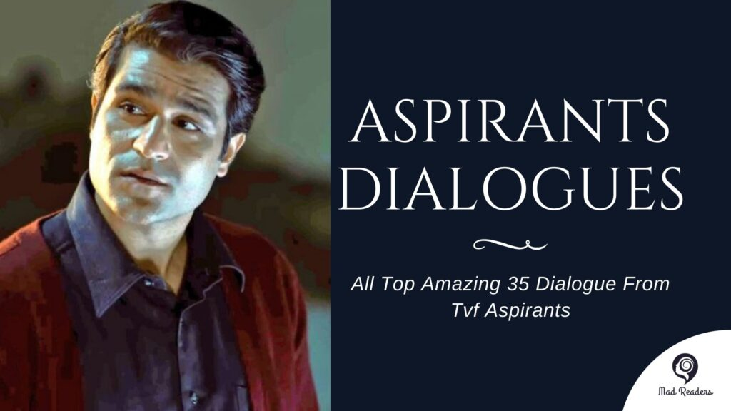 All Top Amazing 35 Dialogue From Tvf Aspirants
