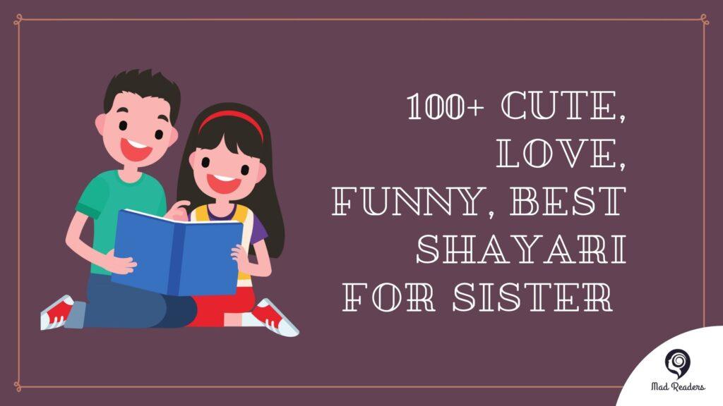 100+ Cute, Love, Funny, Best Shayari For Sister
