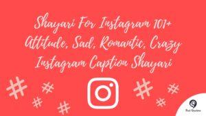 Shayari For Instagram 101+ Attitude, Sad, Romantic, Crazy Instagram Caption Shayari