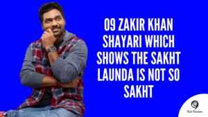 9 Zakir Khan Shayari Which Shows The Sakht Launda Is Not So Sakht