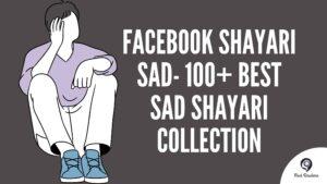 Facebook Shayari Sad- 100+ Best Sad Shayari Collection